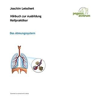 Hörbuch zur Ausbildung für Heilpraktiker: Das Atmungssystem                   Autor:                                                                                                                                 Joachim Letschert                               Sprecher:                                                                                                                                 Joachim Letschert                      Spieldauer: 49 Min.     19 Bewertungen     Gesamt 4,3