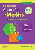 Le Nouvel A portée de maths CE2 - Cahier d'activités - Edition 2019 (A portée de maths (23)) (French Edition)
