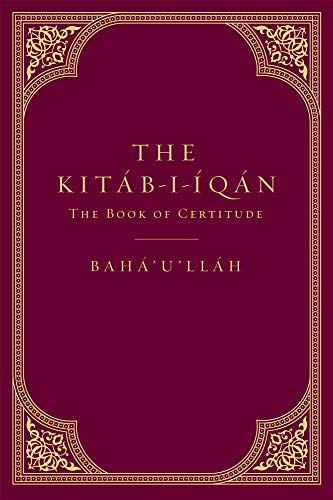 Compare Textbook Prices for The Kitáb-i-Íqán: The Book of Certitude None Edition ISBN 9781618511393 by none, Bahá'u'lláh