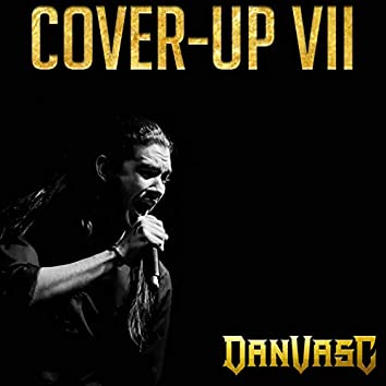 Cover-Up, Vol. VII