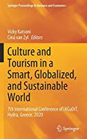 Culture and Tourism in a Smart, Globalized, and Sustainable World: 7th International Conference of IACuDiT, Hydra, Greece, 2020 (Springer Proceedings in Business and Economics)