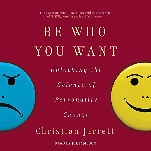 Be Who You Want: Unlocking the Science of Personality Change