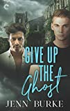 Give Up the Ghost: A Male/Male Paranormal Mystery (Not Dead Yet Book 2)