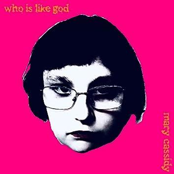 Who Is Like God?