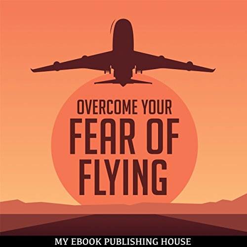 Overcome Your Fear Overcome Flying cover art