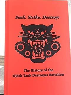 Seek, strike, destroy: The history of the 636th Tank Destroyer Battalion