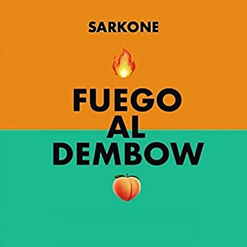 Fuego al Dembow