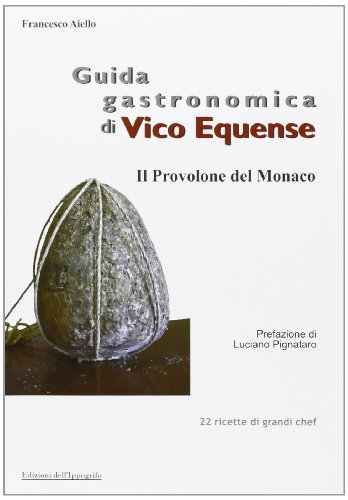 Guida gastronomica di Vico Equense. Il provolone del monaco