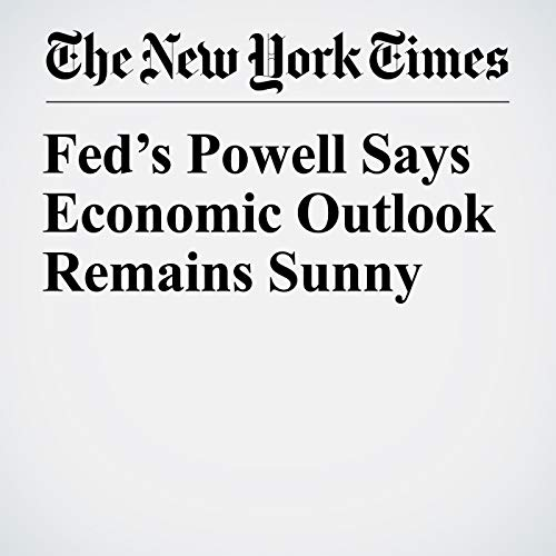 Fed's Powell Says Economic Outlook Remains Sunny copertina