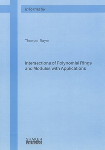 Intersections of Polynomial Rings and Modules with Applications (Berichte aus der Informatik)