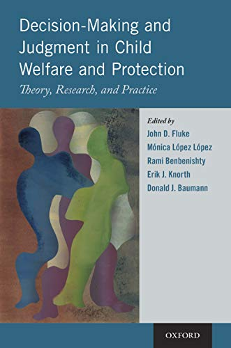Decision-Making and Judgment in Child Welfare and Protection: Theory, Research, and Practice (English Edition)
