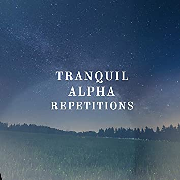 Tranquil Alpha Repetitions