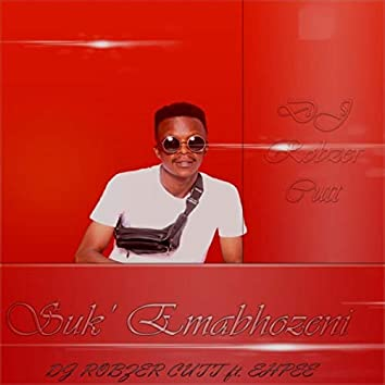Suk' Emabhozeni (feat. Ehpee)