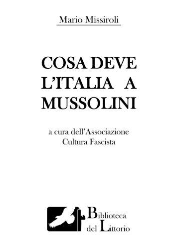 Cosa deve l'Italia a Mussolini