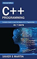 C++ Programming: Complete Guide to Learn the Basics of C++ Programming in 7 days