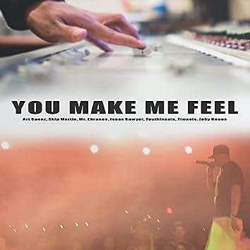 You make me feel (feat. Mr. Ebranes, skip martin, Isaac Sawyer, Youthie, Tiwaeis & Joby Knaus)