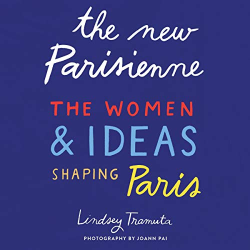 The New Parisienne Audiobook By Lindsey Tramuta, Joann Pai - photographer cover art