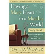 By Joanna Weaver Having a Mary Heart in a Martha World Study Guide: Finding Intimacy with God in the Busyness of Life (Rep Stg)