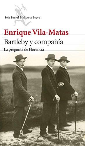 Bartleby y compañía: La pregunta de Florencia (Biblioteca Breve)