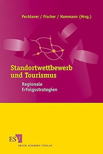 Standortwettbewerb und Tourismus: Regionale Erfolgsstrategien