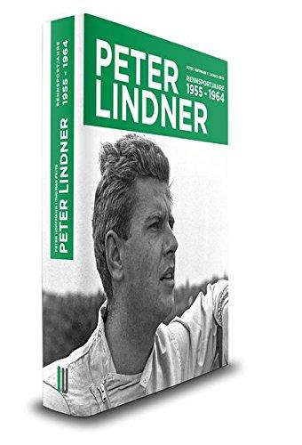 Peter Lindner: die Rennsportjahre 1955-1964