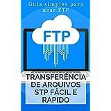 Transferência de Arquivos STP Rápido e Fácil: Guia simples para usar STP (Portuguese Edition)