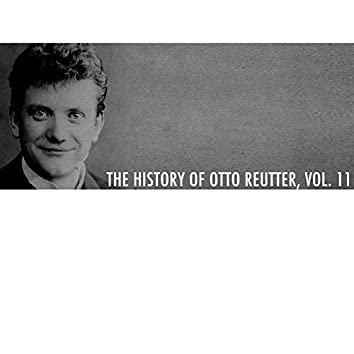 The History Of Otto Reutter, Vol. 11