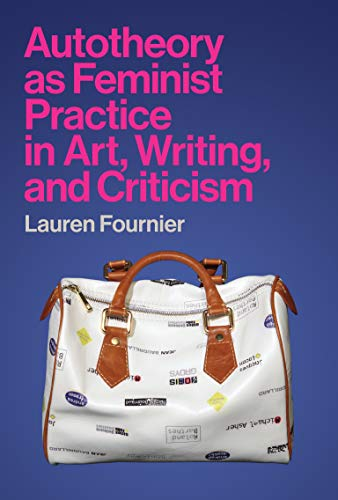 Compare Textbook Prices for Autotheory as Feminist Practice in Art, Writing, and Criticism  ISBN 9780262045568 by Fournier, Lauren
