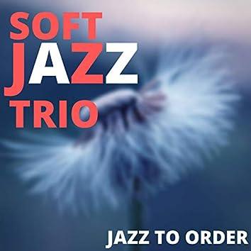Jazz To Order