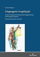 Linguagem E Legislação: Análise Sintático Semântica Dos Códigos Penais De Portugal E Do Brasil Estudo Contrastivo-textual