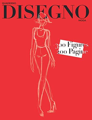 Quaderno da disegno moda: +300 Figures   Silhouette/Figurini Femminili   Album da Disegno