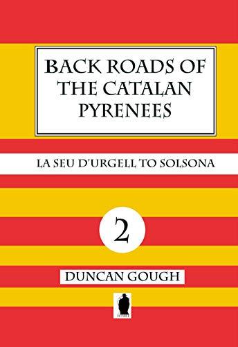 Back Roads of the Catalan Pyrenees: La Seu d'Urgell to Solsona (English Edition)