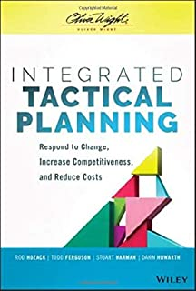 Integrated Tactical Planning: Respond to Change, Increase Competitiveness, and Reduce Costs