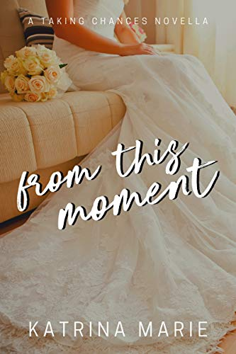 From This Moment by Marie, Katrina ebook deal