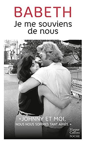 Je me souviens de nous : L'histoire d'amour méconnue entre Babeth et Johnny Hallyday (HarperCollins)