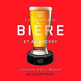 Page de couverture de Le retour à la bière… et au hockey: L'histoire d'Eric Molson [The Return to Beer...and Hockey: The Story of Eric Molson]