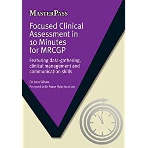 Focused Clinical Assessment in 10 Minutes for MRCGP: Featuring Data-Gathering, Clinical Management and Communication Skills (MasterPass) Kindle Edition