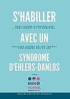 S'habiller avec un Syndrome d'Ehlers-Danlos: Restitution d'enquête sur les pratiques d'habillement et de shopping de 200 femmes concernées par le SED