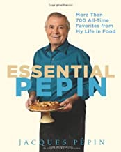 Essential Pepin by Jacques Pépin (13-Jan-2012) Hardcover