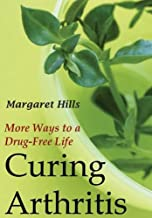 Curing Arthritis: More Ways to a Drug-Free Life (Transaction Large Print Books)