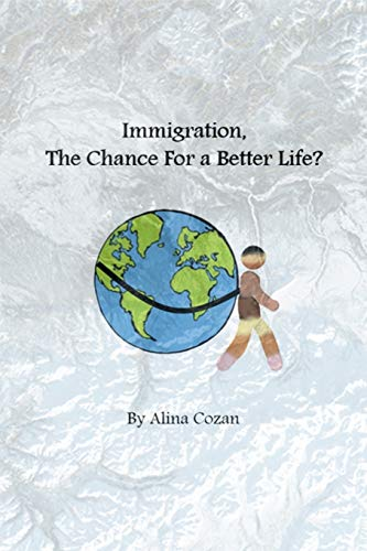 Immigration, the chance for a better life?