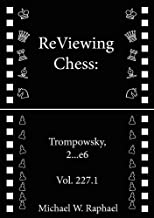 ReViewing Chess: Trompowsky, 2...e6, Vol. 227.1 (ReViewing Chess: Openings)