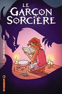 Les aventures d'Aster et Charlie, Tome 1 : Le garçon sorcière