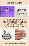 TRANSFORMA TU VIDA CON EL ANILLO ATLANTE Y EL TETRAGRAMATON (Spanish Edition)