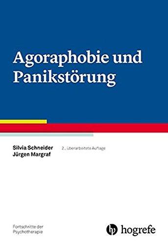 Agoraphobie und Panikstörung (Fortschritte der Psychotherapie: Manuale für die Praxis)