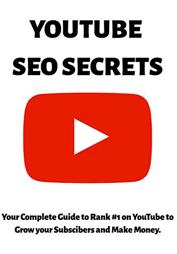 YouTube SEO Secrets: Your Complete Guide to Rank #1 with YouTube secrets to SEO, Grow your Subscibers and Making Money with YouTube Marketing as a Video Influencer in 2019 (English Edition)