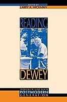 Reading Dewey: Interpretations for a Postmodern Generation