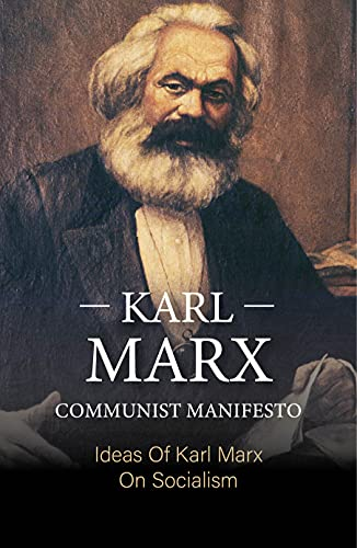 Karl Marx Communist Manifesto: Ideas Of Karl Marx On Socialism: Famous Revolutionaries (English Edition)