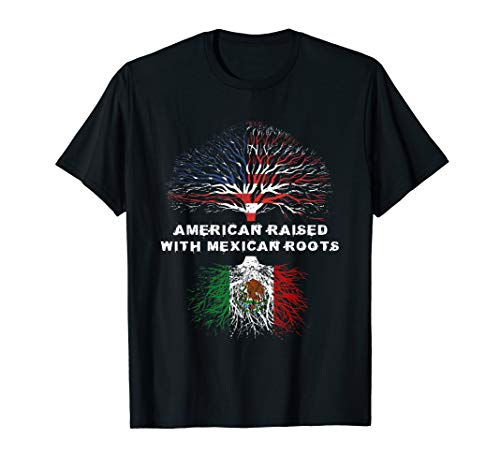 American Raised with Mexican Roots Mexico T-Shirt