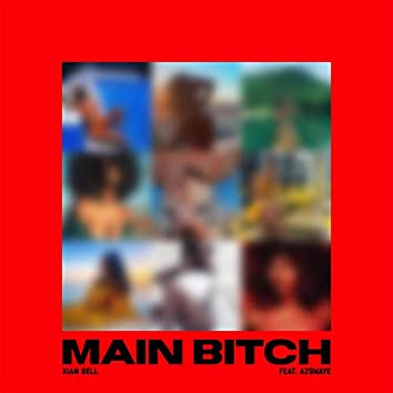 Main Bitch (feat. AzSwaye)